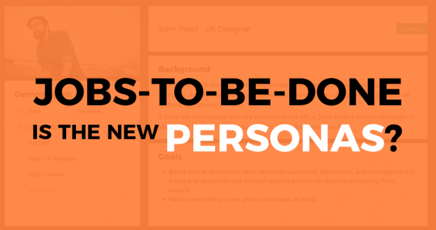 Jobs to be done vs personas