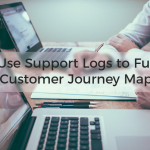 Use Support Logs to Fuel Customer Journey Maps