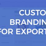 Update: Custom Branding for Exports