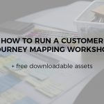 How to Run a Customer Journey Mapping Workshop
