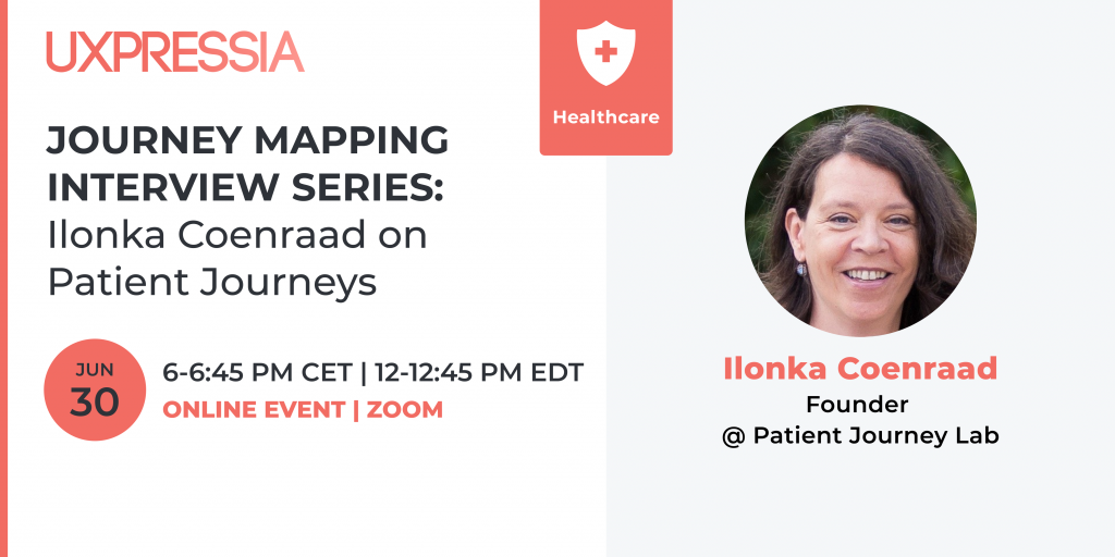 Ilonka Coenraad, the Founder of Patient Journey Lab, will talk about patient journey mapping on June, 30.